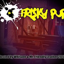 Frisky Pups: a men's party for naughty pups and bad boys