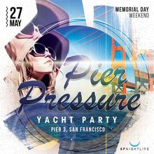 Pier Pressure SF – Memorial Day Yacht Party