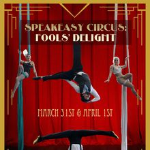 Speakeasy Circus: Fools' Delight