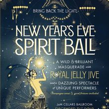 New Years Eve Spirit Ball with Royal Jelly Jive! Ages 21+