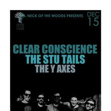 Neck of the Woods Presents: CLEAR CONSCIENCE, The Stu Tails, The Y Axes