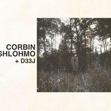 Corbin & Shlohmo