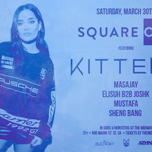 The Midway Presents SQUARE ONE ft. Kittens