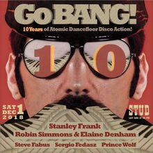 Go BANG! 10 Year Anniversary! Disco Action!