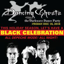 Black Celebration : All Depeche Mode, All Night / Dancing Ghosts