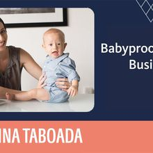Baby-proofing your Business