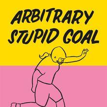 Tamara Shopsin: Stupid Arbitrary Goal