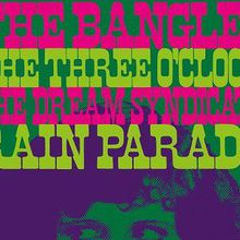 The Bangles, The Three O'Clock, The Dream Syndicate & Rain Parade