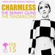 Charmless The Skinny Guns & The Tenderloins