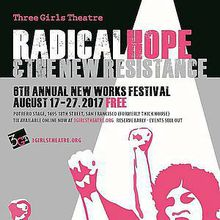 Sixth Annual New Works Festival, 3GT Celebrates  RADICAL HOPE & THE NEW RESISTANCE