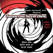 Tomorrow Never Dies: James Bond New Years Eve party at Bond Bar (Open bar)