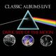 Classic Albums Live Performs The Dark Side of the Moon - A Tribute To Pink Floyd