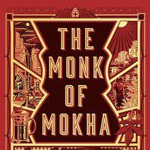 Dave Eggers and Mokhtar Alkhanshali / The Monk of Mokha