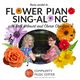 Flower Piano Sing-Along with Community Music Center