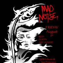 MAD NOISE at Red Poppy Art House