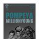 POMPEYA Millionyoung