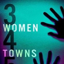 BINDERY: Townsend Walker / 3 Women, 4 Towns, 5 Bodies