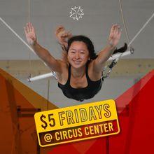 $5 Friday @ Circus Center