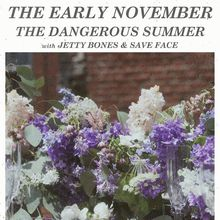 The Early November & The Dangerous Summer @ Slim's   w/ Jetty Bones, Save Face