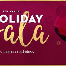 7th Annual Holiday Gala - Women in Wireless SF