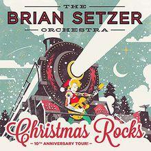 The Brian Setzer Orchestra: Christmas Rocks