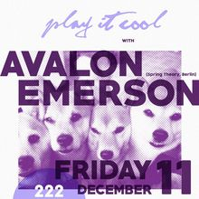 Play It Cool with AVALON EMERSON + PiC Residents (Berlin Edition!)