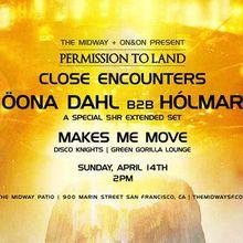 Permission to Land: Close Encounters ft. Öona Dahl B2B Hólmar