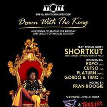 DOWN WITH THE KING - A Michael Jackson Birthday Celebration