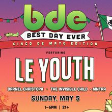 Best Day Ever - Cinco De Mayo Edition w/ Le Youth