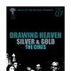 DRAWING HEAVEN, Silver & Gold, The Cires