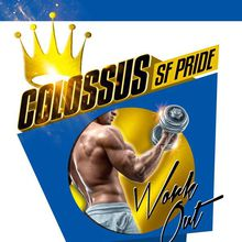 COLOSSUS | SF PRIDE WEEKEND WORK-OUT