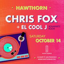 Hawthorn Presents: Chris Fox + El Cool J