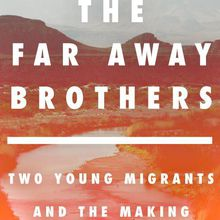 Lauren Markham: The Far Away Brothers