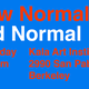 NEW NORMAL / OLD NORMAL