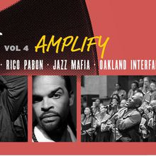 Mixtape, Vol 4: Amplify with Khafre Jay, Rico Pabon, Jazz Mafia, Oakland Interfaith Gospel Choir