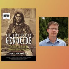 The Making of An American Genocide with Benjamin Madley