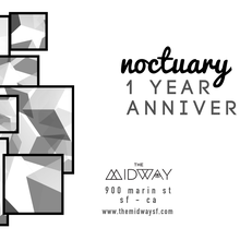 Noctuary 1 Year Anniversary at The Midway