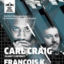 RBMA, PW & Deep Blue: Carl Craig (DJ set) & Francois K