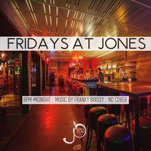 Fridays at Jones