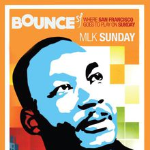 BounceSF Martin Luther King Weekend featuring Risk One
