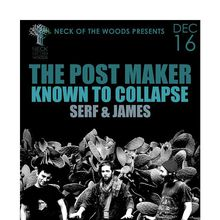 THE POST MAKER, Known to Collapse, Serf & James