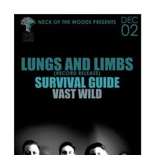 Neck of the Woods Presents: LUNGS AND LIMBS, Survival Guide, Vast Wild