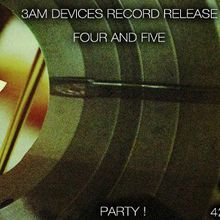 3AM Devices 4 + 5 Record Release Party
