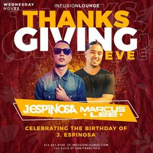 Thanksgiving Eve Party with J Espinosa & Marcus Lee