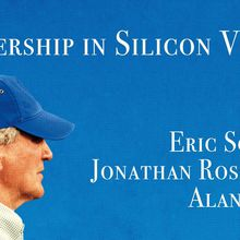 Eric Schmidt, Jonathan Rosenberg and Alan Eagle: Leadership in Silicon Valley