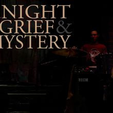 A Night of Grief & Mystery - concert @ Swedish American Hall