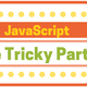 JavaScript: The Tricky Parts