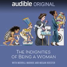 [SF Sketchfest] Audible Presents: The Indignities of Being a Woman