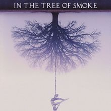 In The Tree of Smoke