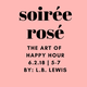 soirée rosé: the art of happy hour